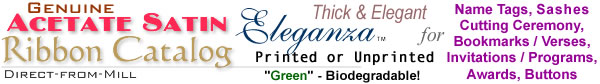 Acetate Satin Ribbon Catalog for Custom Printing Name Tags, Bookmarks, Ceremony Ribbon, Sashes